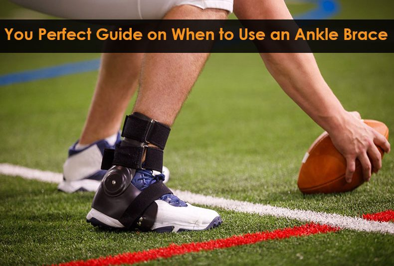 You Perfect Guide on When to Use an Ankle Brace